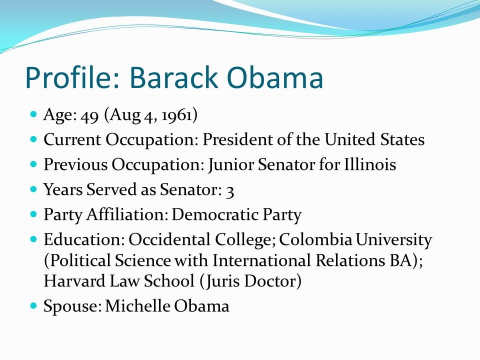 Profile: Barack Obama Age: 49 (Aug 4, 1961)