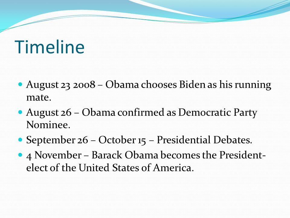 Timeline August – Obama chooses Biden as his running mate.