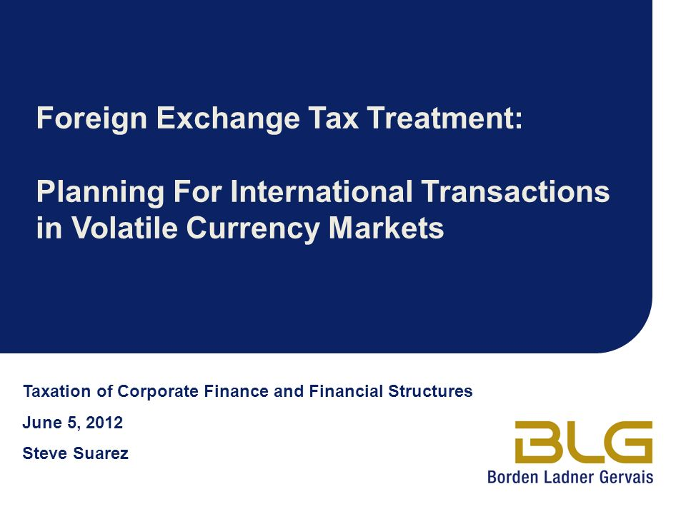 Foreign Exchange Tax Treatment: Planning For International Transactions in Volatile Currency Markets