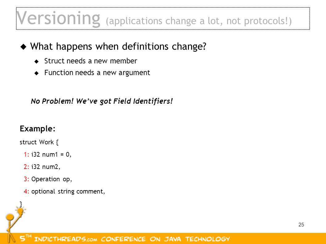 Versioning (applications change a lot, not protocols!)