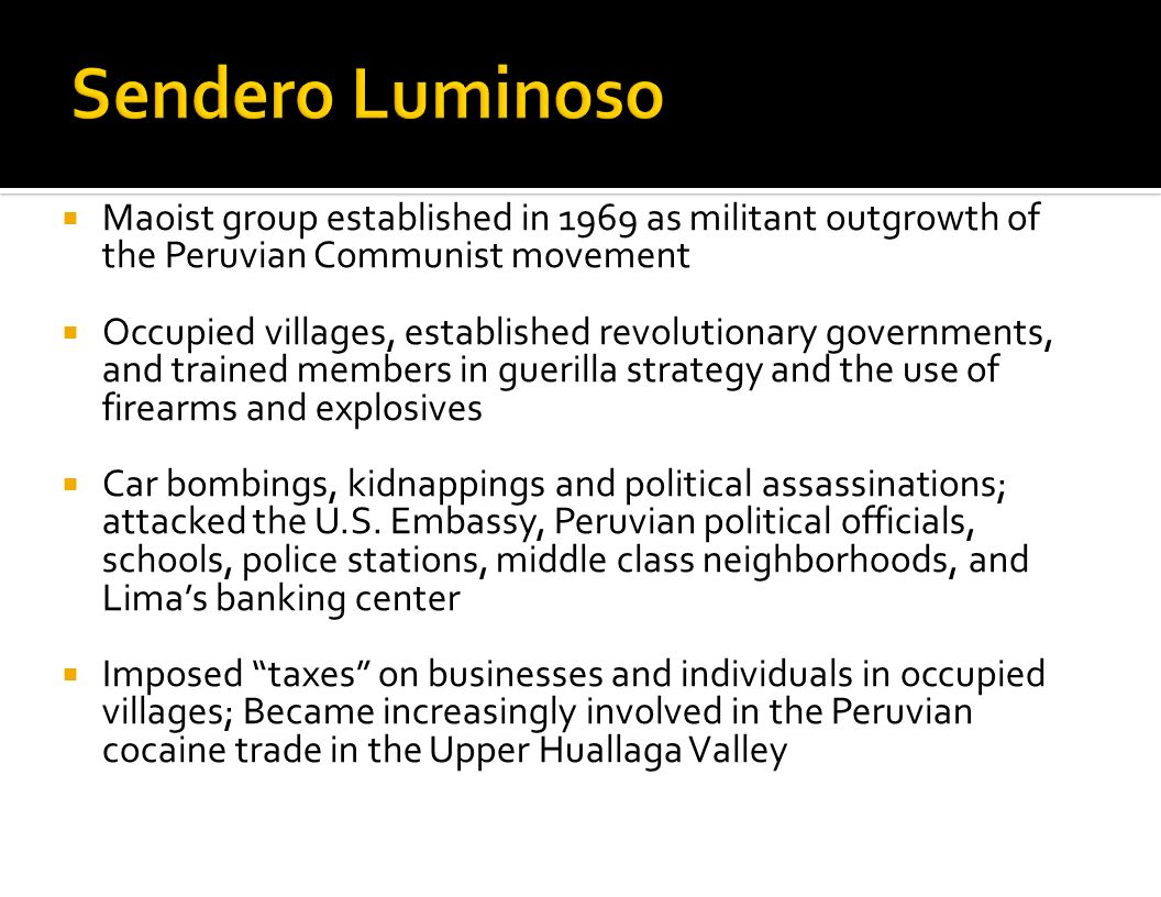 Sendero Luminoso Maoist group established in 1969 as militant outgrowth of the Peruvian Communist movement.