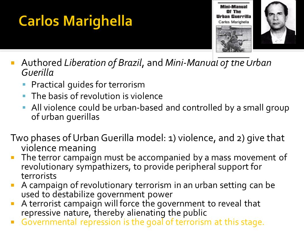 Carlos Marighella Authored Liberation of Brazil, and Mini-Manual of the Urban Guerilla. Practical guides for terrorism.
