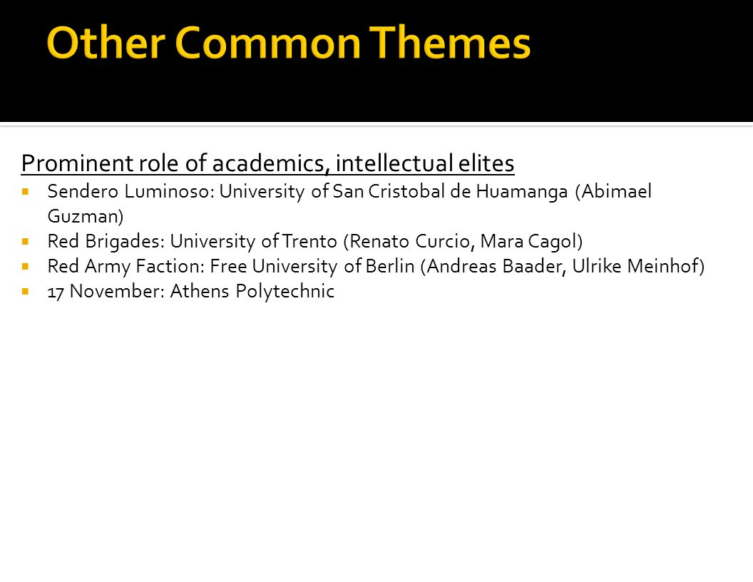 Other Common Themes Prominent role of academics, intellectual elites