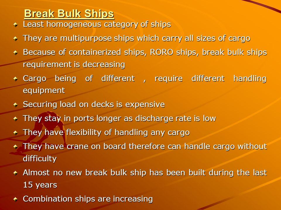 Break Bulk Ships Least homogeneous category of ships