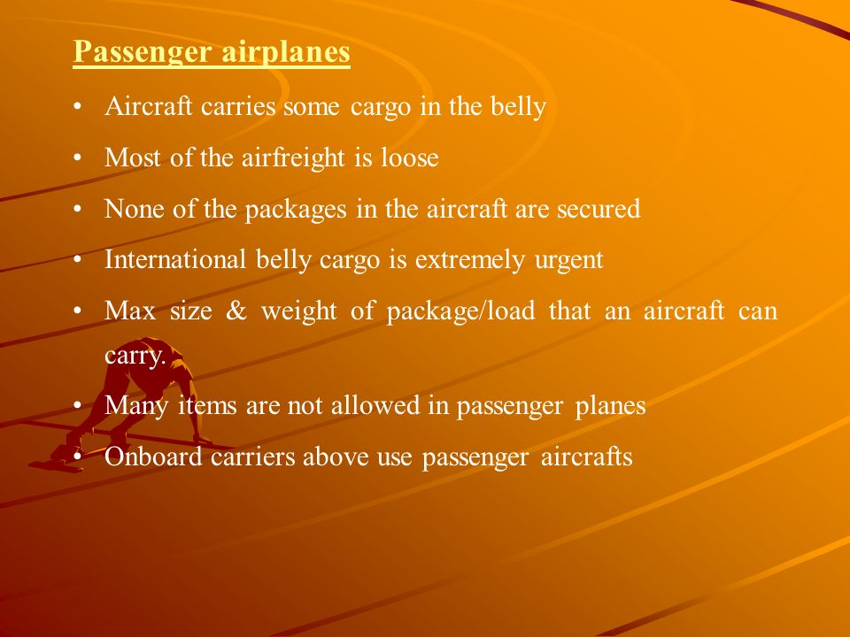 Passenger airplanes Aircraft carries some cargo in the belly