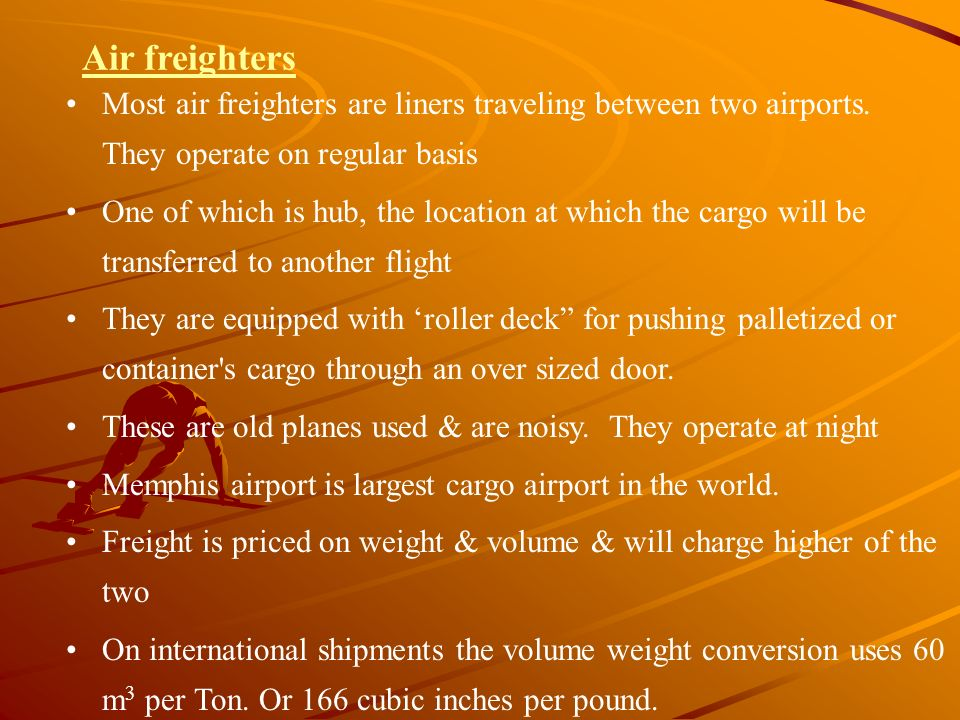 Air freighters Most air freighters are liners traveling between two airports. They operate on regular basis.