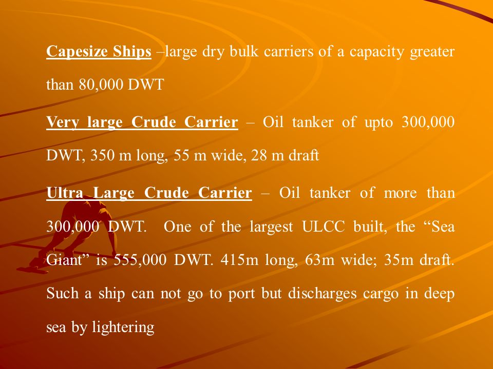 Capesize Ships –large dry bulk carriers of a capacity greater than 80,000 DWT
