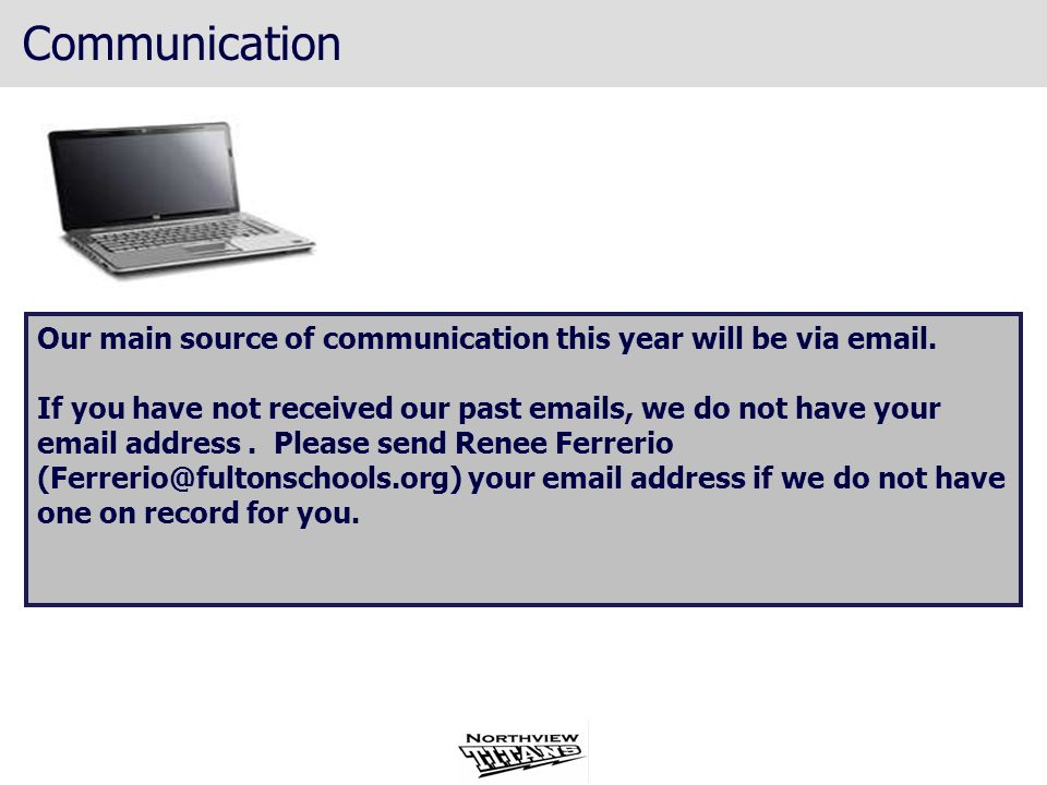CommunicationOur main source of communication this year will be via email.