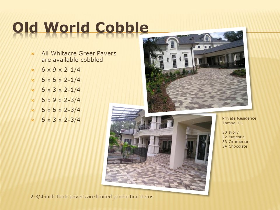 Old World Cobble All Whitacre Greer Pavers are available cobbled