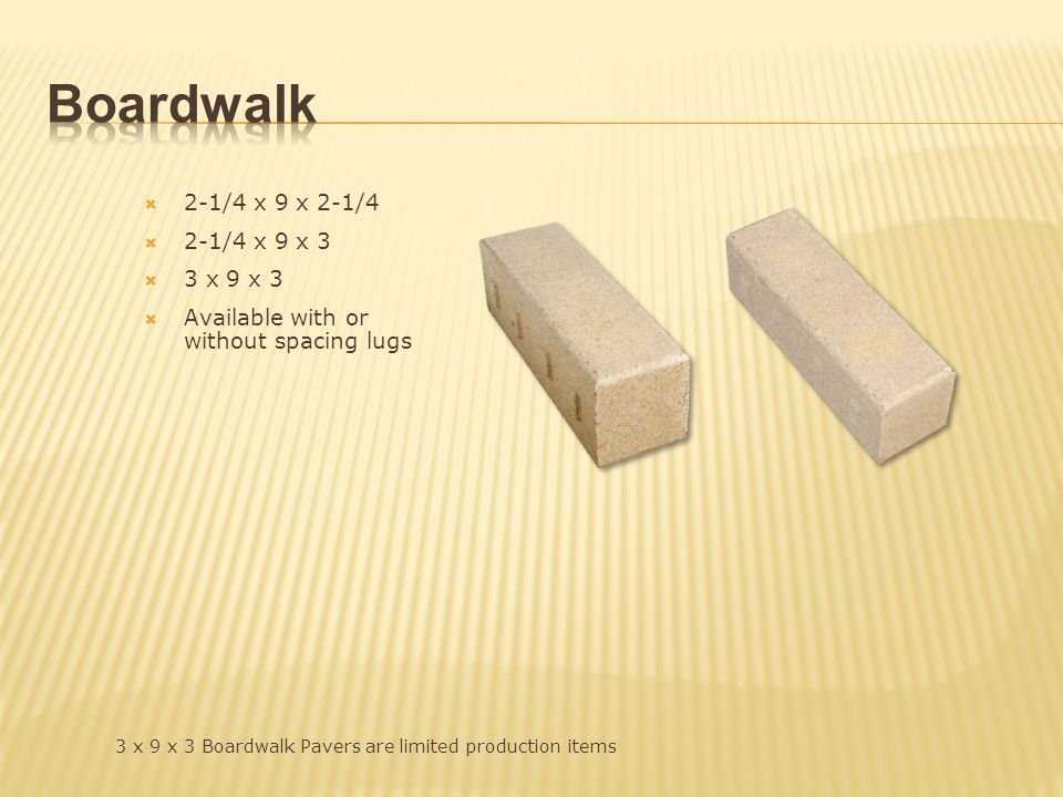 Boardwalk 2-1/4 x 9 x 2-1/4 2-1/4 x 9 x 3 3 x 9 x 3