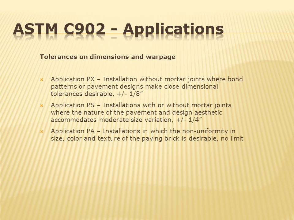 ASTM C902 - Applications Tolerances on dimensions and warpage