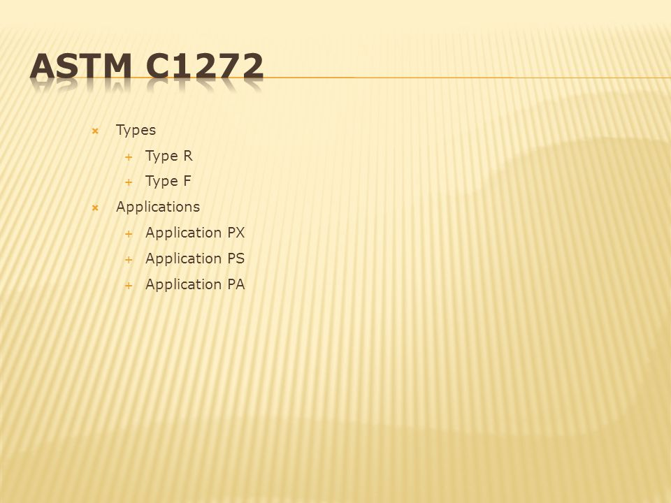 ASTM C1272 Types Type R Type F Applications Application PX