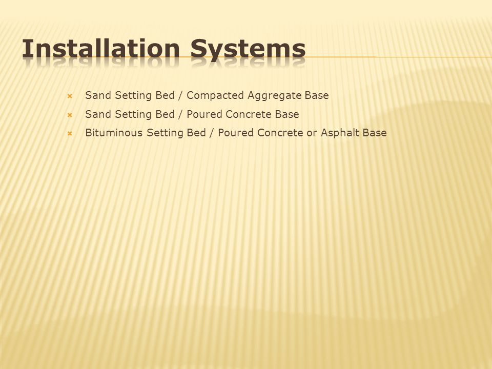 Installation Systems Sand Setting Bed / Compacted Aggregate Base