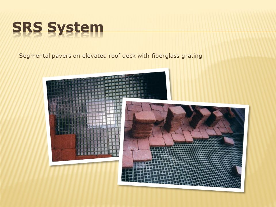 SRS System Segmental pavers on elevated roof deck with fiberglass grating