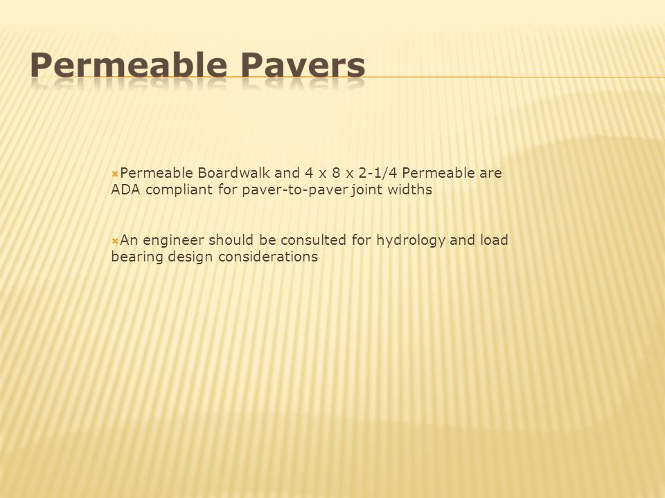 Permeable Boardwalk and 4 x 8 x 2-1/4 Permeable are ADA compliant for paver-to-paver joint widths