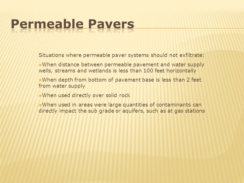 Situations where permeable paver systems should not exfiltrate: