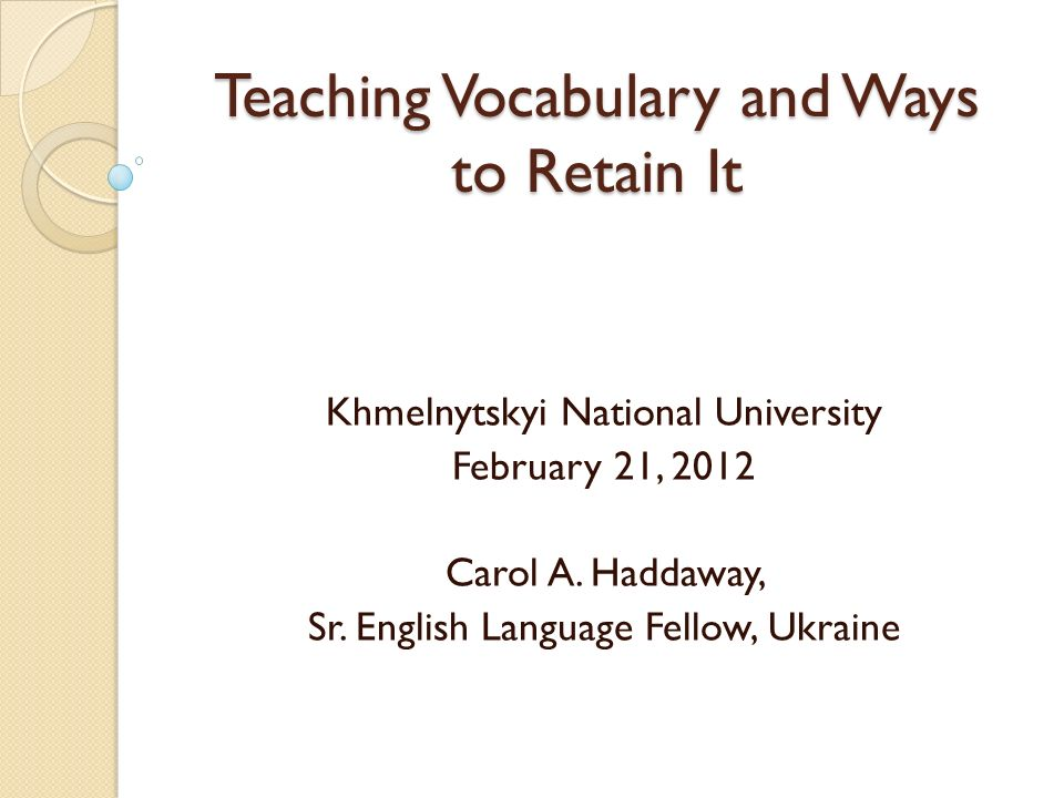 Teaching Vocabulary and Ways to Retain It