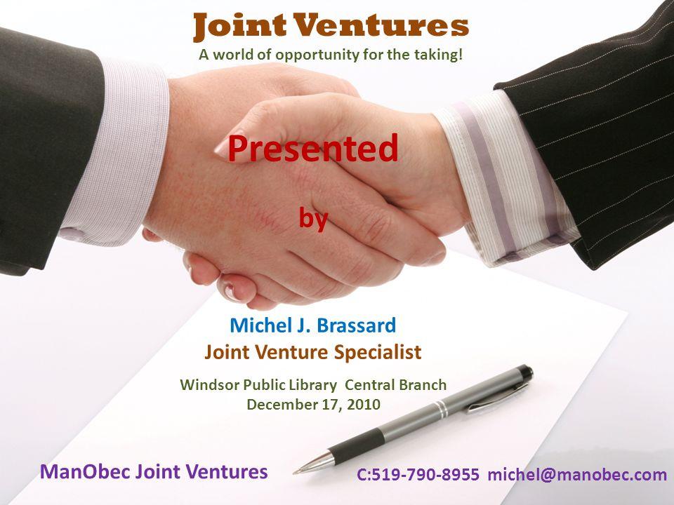 Presented Joint Ventures by Michel J. Brassard