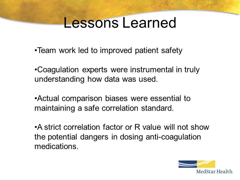 Lessons Learned Team work led to improved patient safety