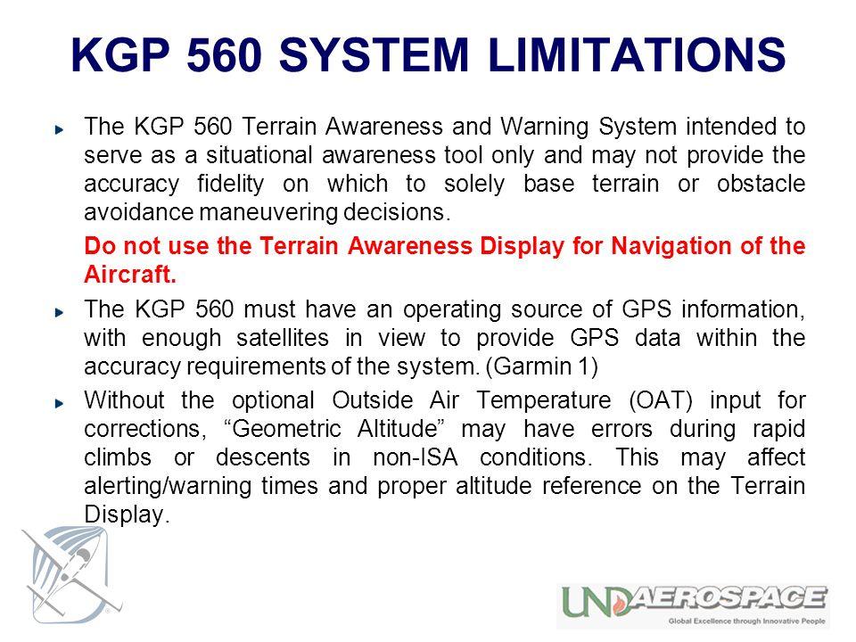 KGP 560 SYSTEM LIMITATIONS