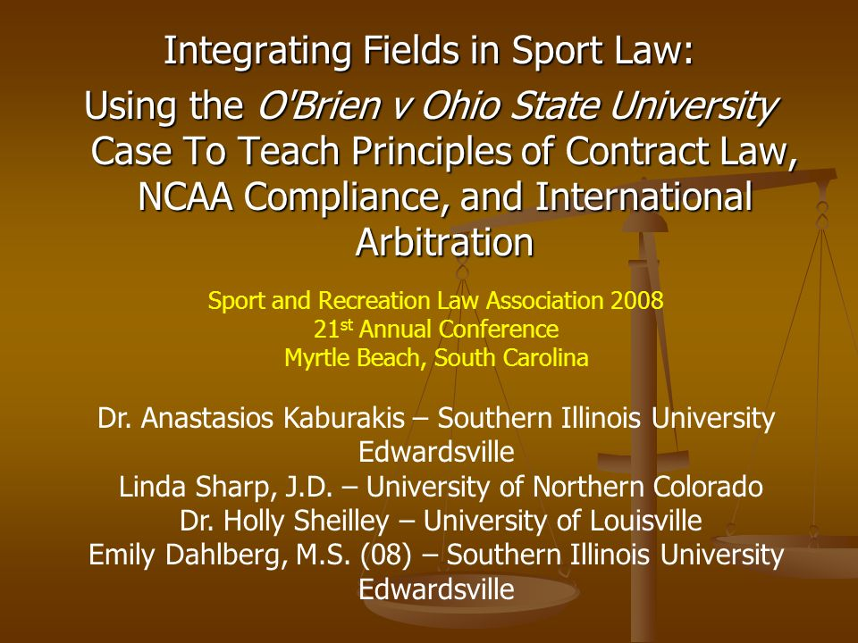Integrating Fields in Sport Law: Using the O Brien v Ohio State University Case To Teach Principles of Contract Law, NCAA Compliance, and International Arbitration