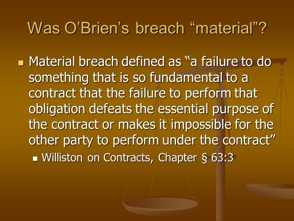 Was O'Brien's breach material