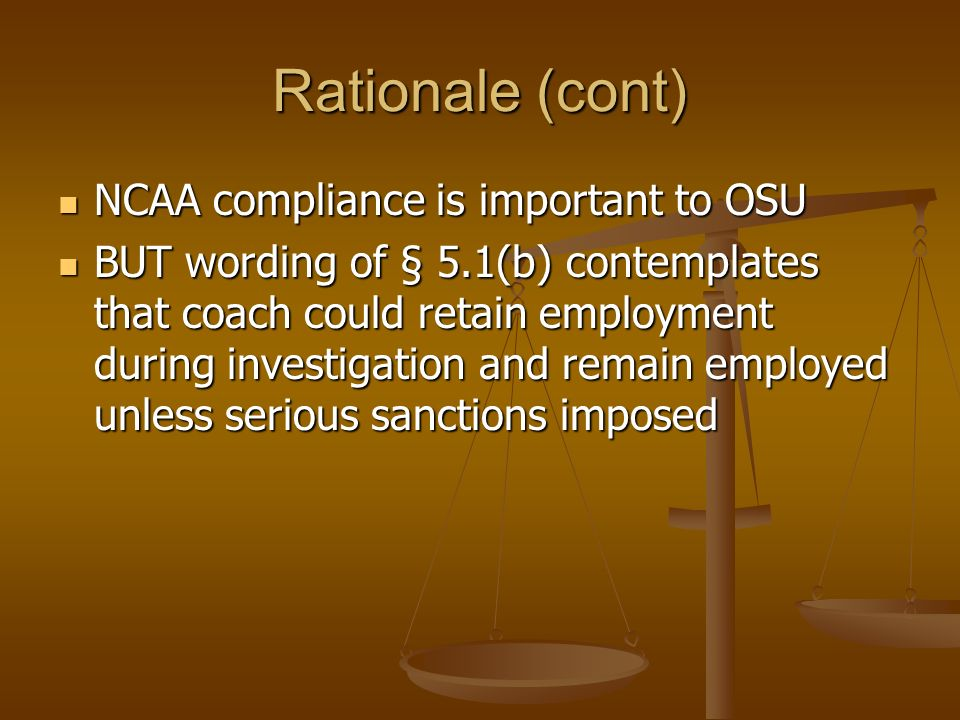 Rationale (cont) NCAA compliance is important to OSU
