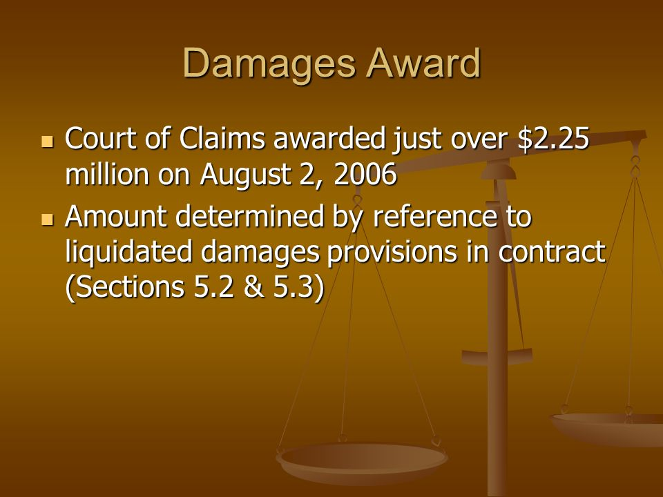 Damages Award Court of Claims awarded just over $2.25 million on August 2, 2006.