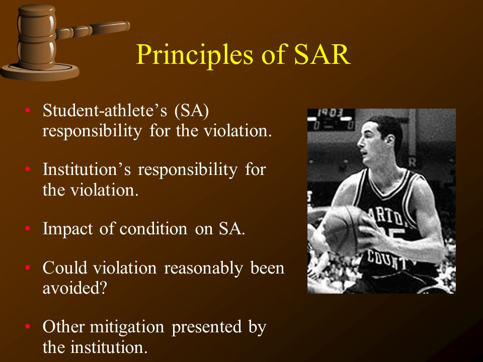 Principles of SAR Student-athlete's (SA) responsibility for the violation. Institution's responsibility for the violation.