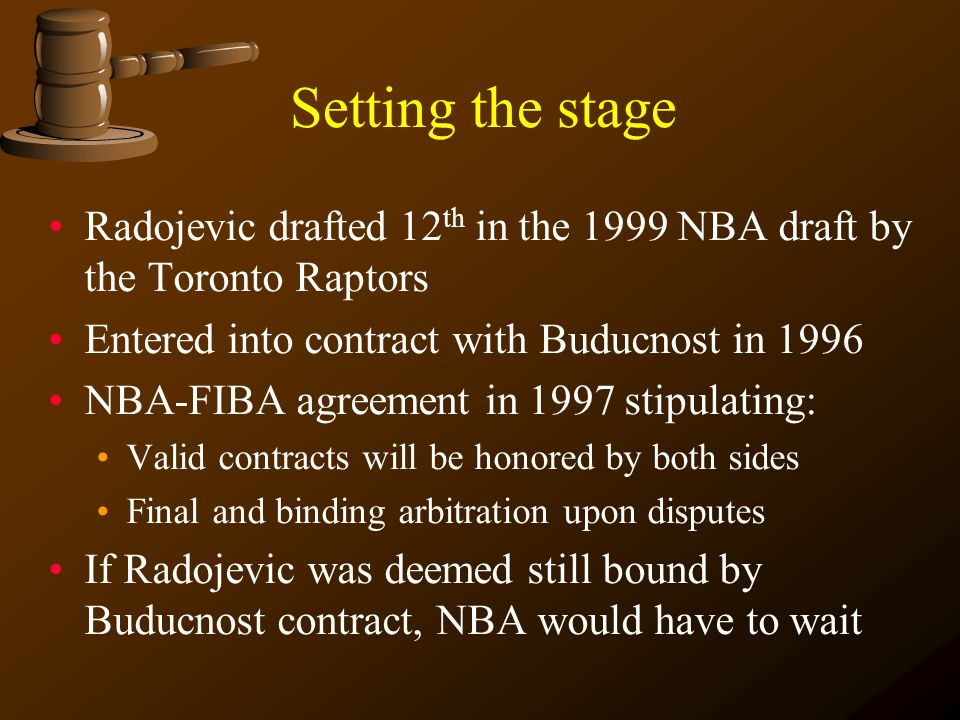 Setting the stage Radojevic drafted 12th in the 1999 NBA draft by the Toronto Raptors. Entered into contract with Buducnost in