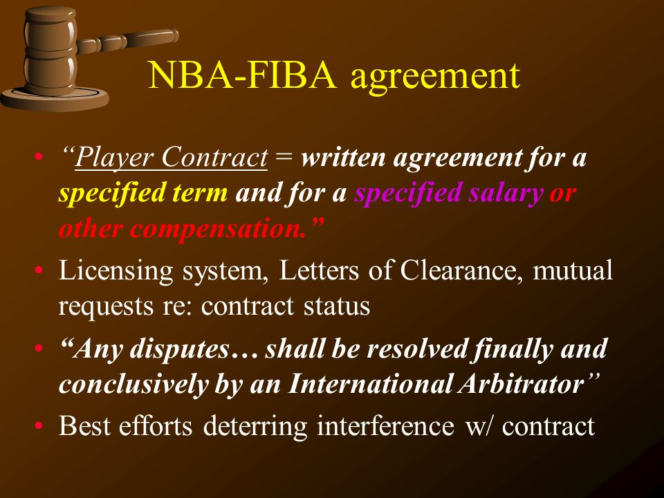 NBA-FIBA agreement Player Contract = written agreement for a specified term and for a specified salary or other compensation.
