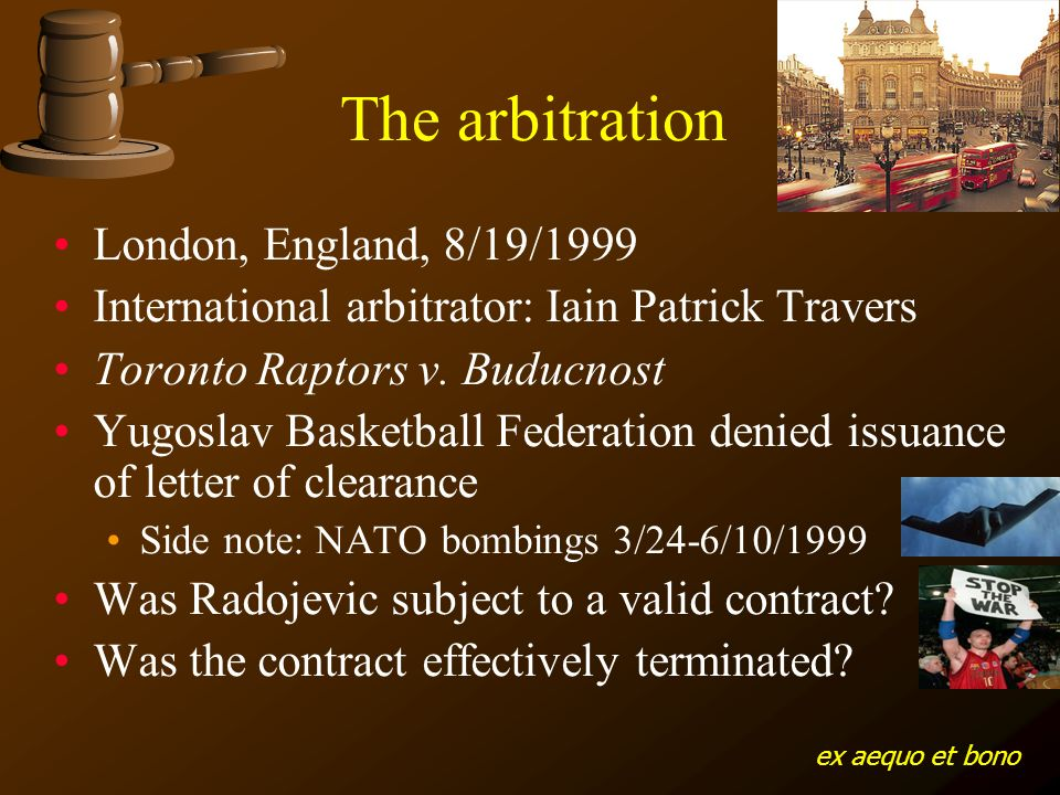 The arbitration London, England, 8/19/1999