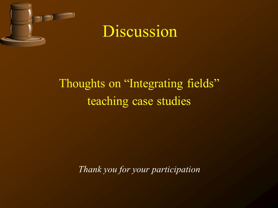 Discussion Thoughts on Integrating fields teaching case studies