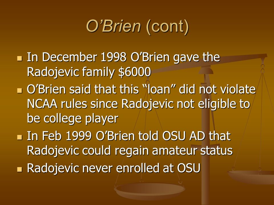 O'Brien (cont) In December 1998 O'Brien gave the Radojevic family $6000.
