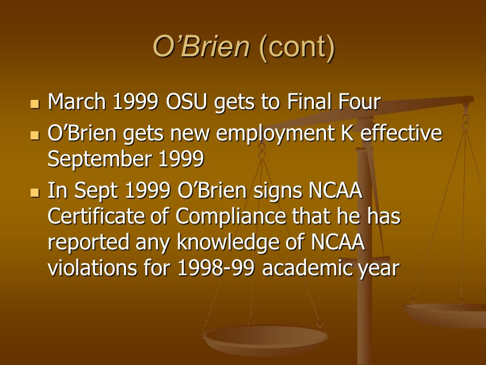 O'Brien (cont) March 1999 OSU gets to Final Four