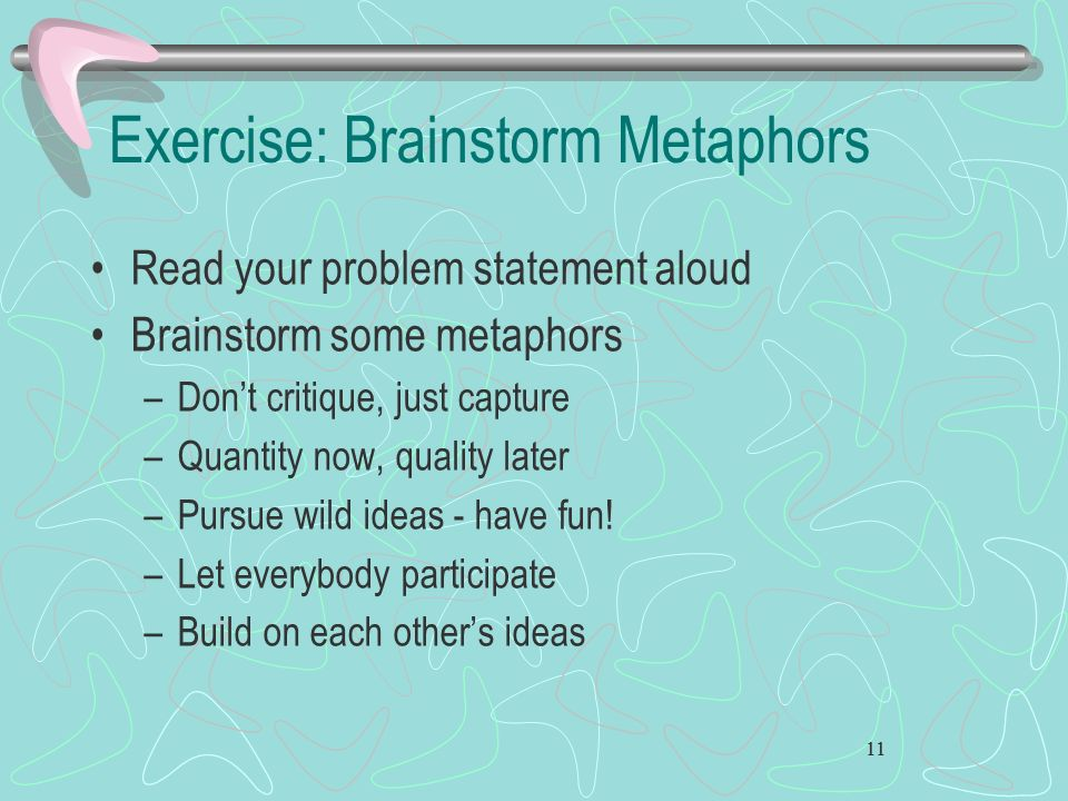 Exercise: Brainstorm Metaphors