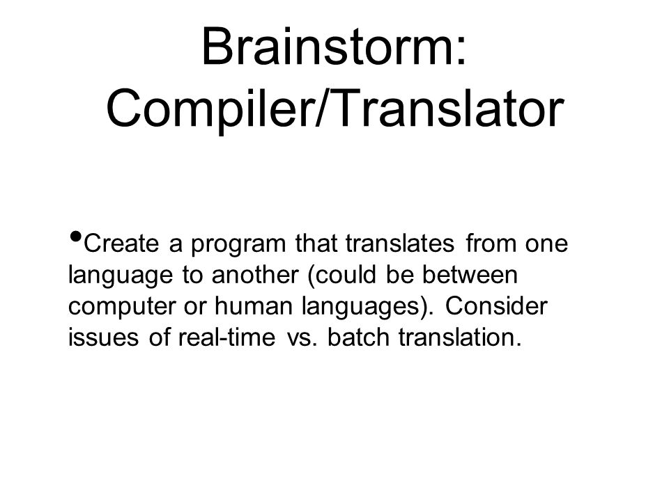 Brainstorm: Compiler/Translator