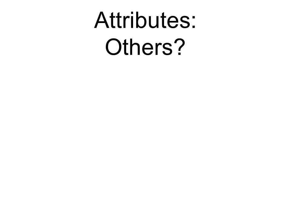 Attributes: Others