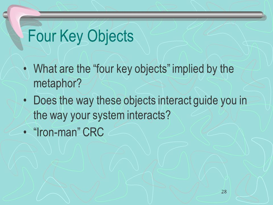 Four Key Objects What are the four key objects implied by the metaphor