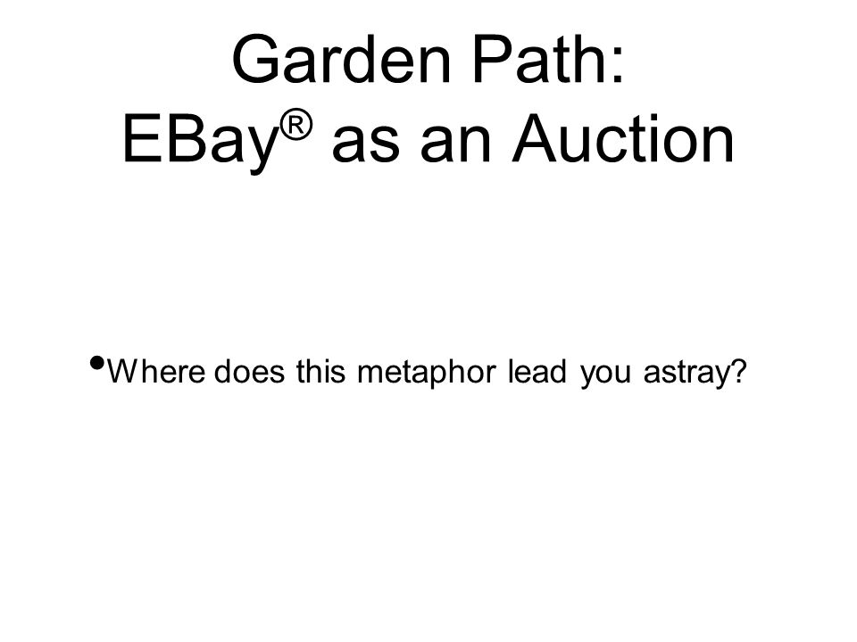 Garden Path: EBay® as an Auction