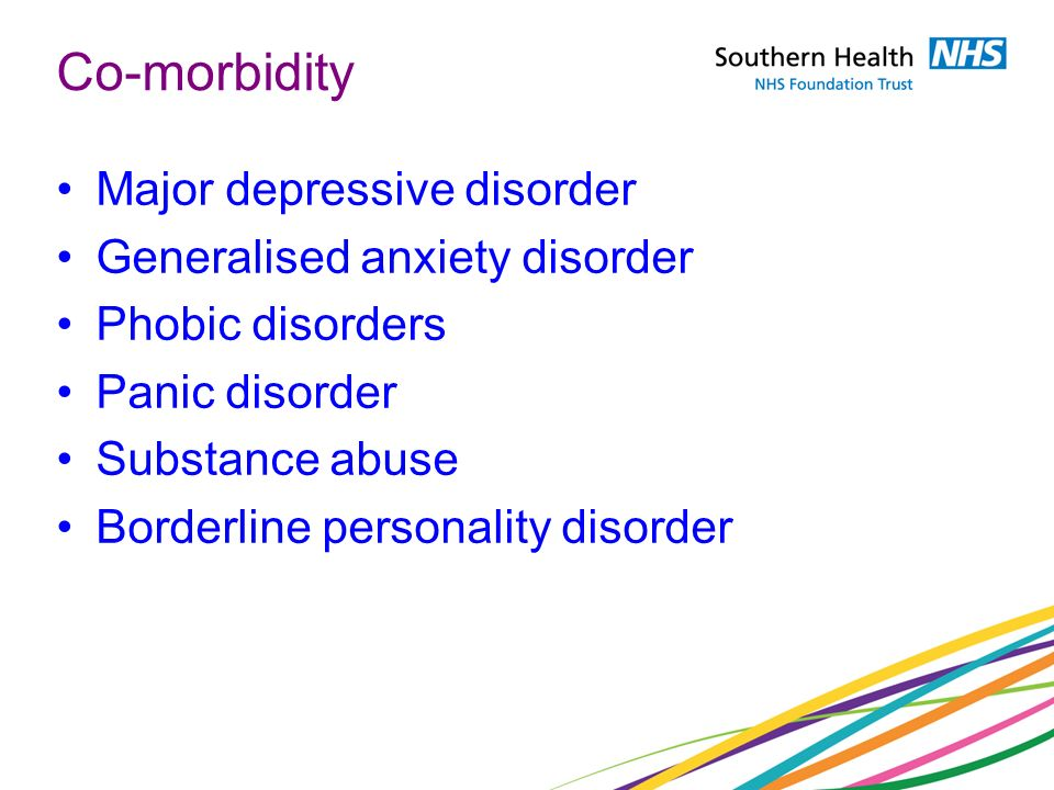 Co-morbidity Major depressive disorder Generalised anxiety disorder