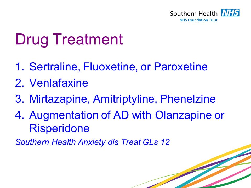 Drug Treatment Sertraline, Fluoxetine, or Paroxetine Venlafaxine