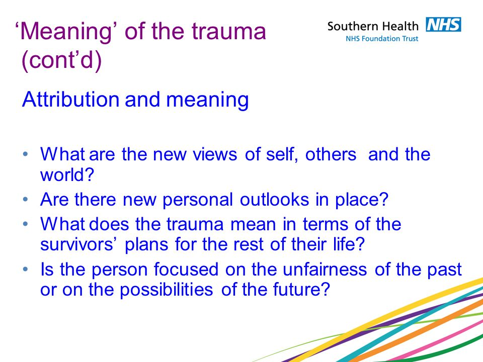 'Meaning' of the trauma (cont'd)