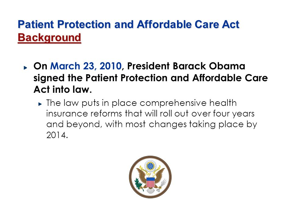 Patient Protection and Affordable Care Act Background