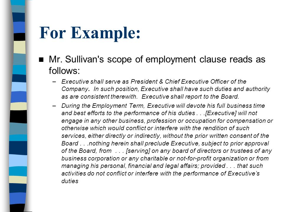 For Example: Mr. Sullivan s scope of employment clause reads as follows: