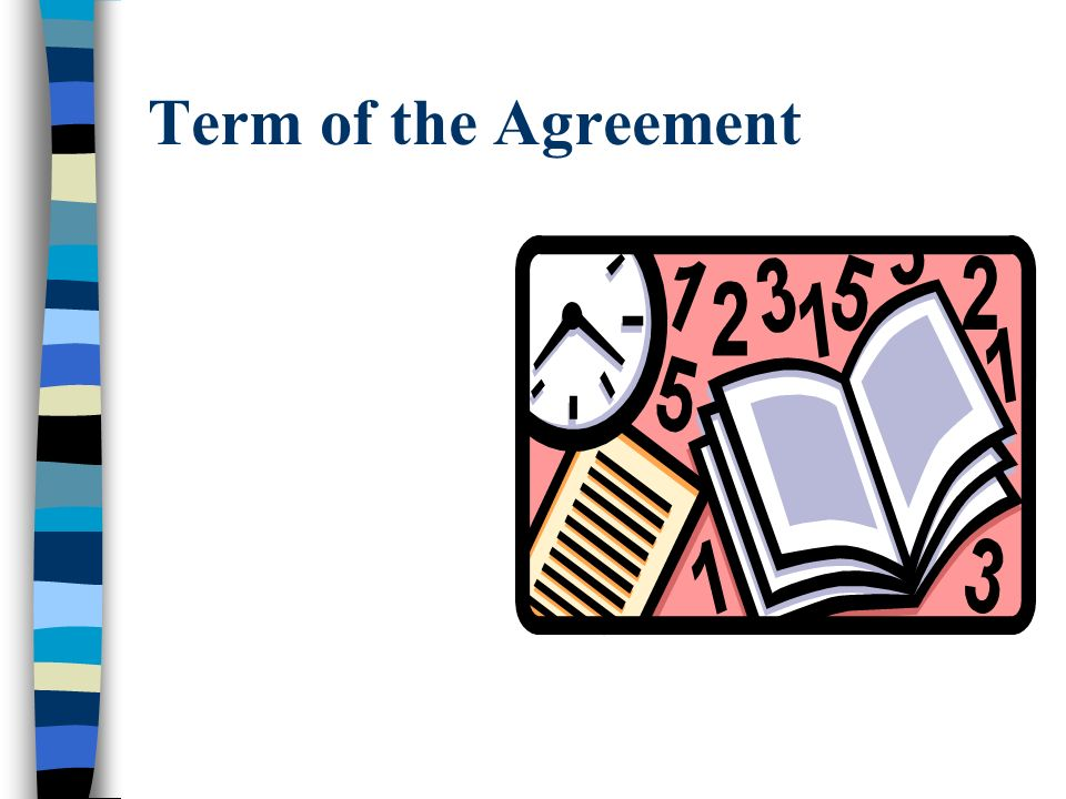 Term of the Agreement