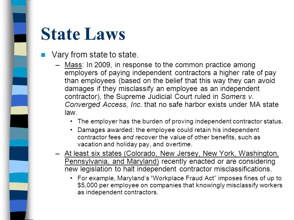 State Laws Vary from state to state.