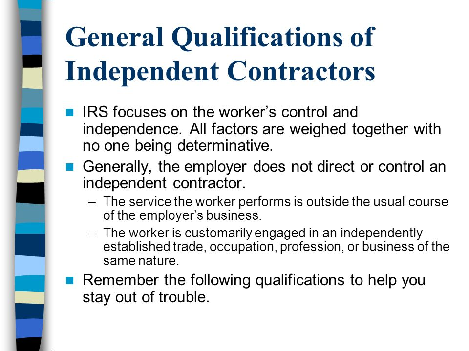 General Qualifications of Independent Contractors