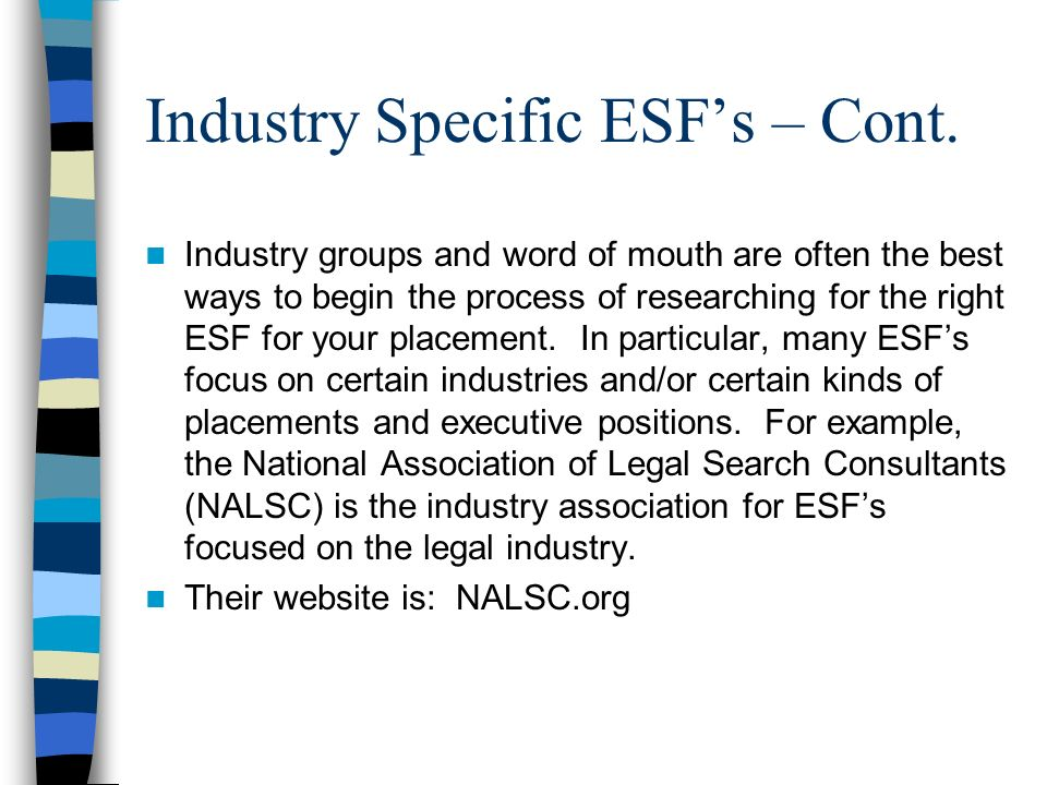 Industry Specific ESF's – Cont.