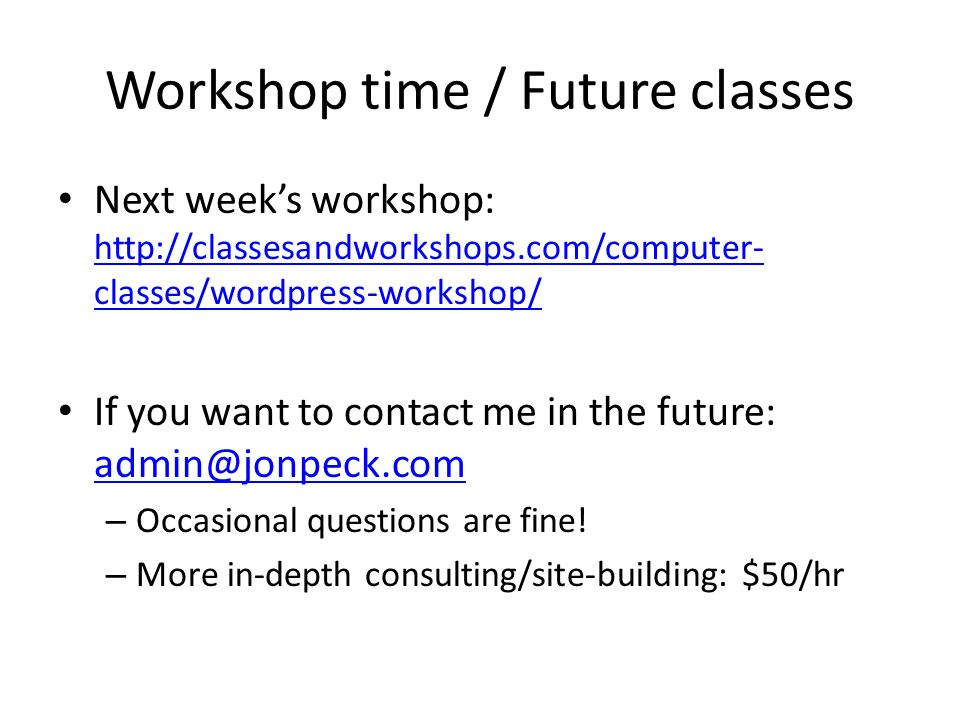 Workshop time / Future classes